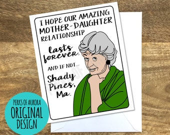 Funny Card for Mom- Golden Girls inspired, Shady Pines