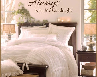 Always KISS ME Goodnight Vinyl Wall Decal Quote Q-111