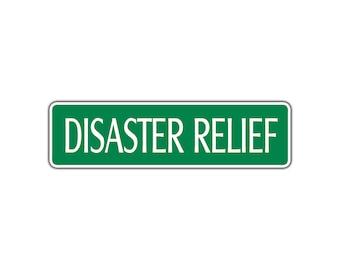 Disaster Relief Warning Aluminum Metal Novelty Street Sign
