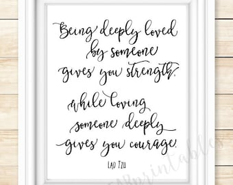 Being deeply loved quote by Lao Tzu, instant download, love quote, 8 x 10 print, black and white wall art,