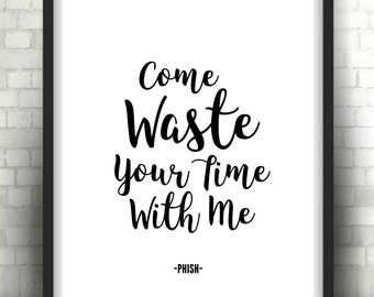 PHISH - Waste LYRICS QUOTE Downloadable Print Poster Art - Love Song/Wedding