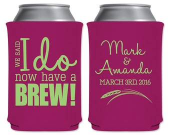 Neoprene Collapsible Customized Coolers Beverage Insulator Personalized Wedding Favors | We Said The I Do Now Have A Brew | READ DESCRIPTION