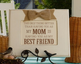 Mom gift for Mother's Day, Mom is Best friend, Mother's Day gift, Mom birthday gift, rustic, 9x11, burlap