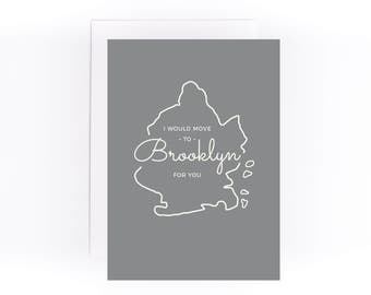 I'd move to Brooklyn for you greeting card