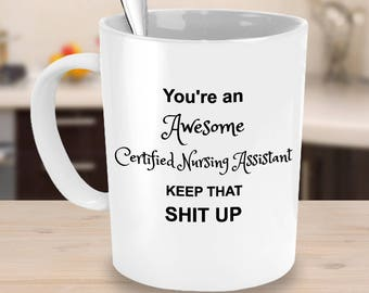 Nursing Assistant Gifts   Certified Nursing Assistant Mug   Nurse Assistant    Nursing Coffee Mug