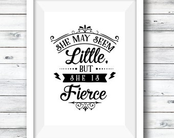 SALE Monochrome Print, Though She Be Little, Quote Print, Nursery Print, Girl's Artwork, quote print, Girl's Room,