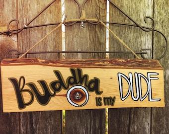 Buddha is my dude wall decor sign