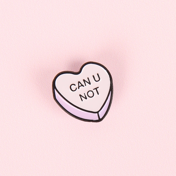 """Seconds Sale - B-Grade - 0.75"""" CAN YOU NOT Candy Heart Pin - Pink with Black Finish"""
