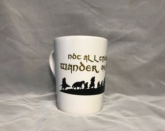 """Lord of The Rings """"Not all who wonder are lost."""" 12 oz Mug"""