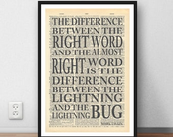 Mark Twain Quote - 'The difference between the right word and the almost right word' literary quote poster