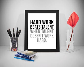 Hard Work Beats Talent Quotes, Talent Sayings, Work Hard Print, Hard Work Quotes, Hard Work Printable, Hard Work Poster, Office Decor