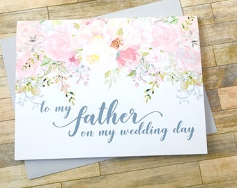 to my father on my wedding day - card for dad - wedding day card for daddy - watercolor blush - daddys little girl - father - GARDEN ROMANCE