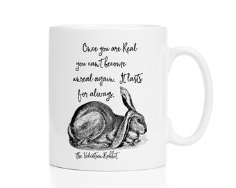 Velveteen Rabbit Mug / Once You Are Real You Can't Become Unreal Again / Rabbit Gift / Bunny Mug / Literary Mug