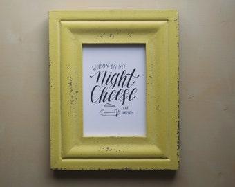 Working on My Night Cheese - Liz Lemon - 30 Rock - Tina Fey - Print of Handlettered Art, Wall Art, Decor