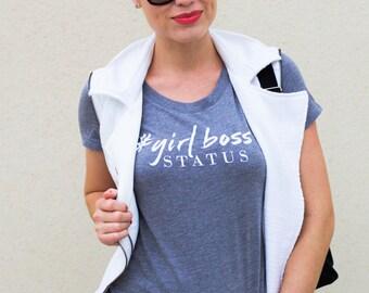 Girl Boss Shirt // Girl Boss Status Grey Tri-Blend Tee // #GirlBoss Tee // Lady Boss Shirt //  Women's Inspirational T-Shirt