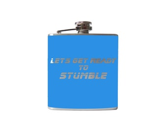 Let's Get Ready To Stumble Flask- alcohol, liquor, booze, wrestle, hip- whiskey, Personalized Custom - YOU pick COLOR