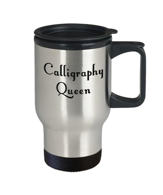 Calligrapher coffee mug - calligraphy queen tea cup - penmanship gift