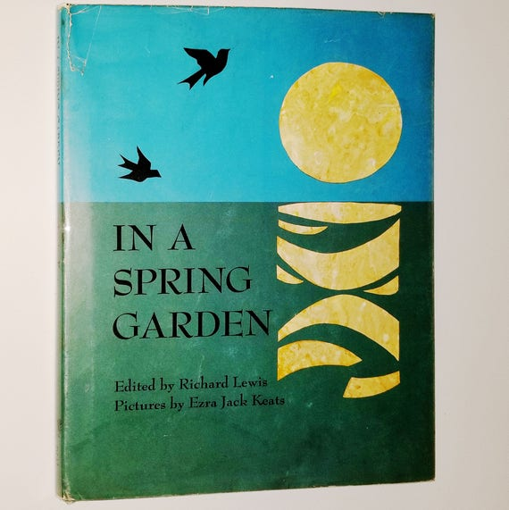 In a Spring Garden by Richard Lewis (ed) illustrated by Ezra Jack Keats 1966 Hardcover HC w/ Dust Jacket - Children - Haiku Poetry Poems