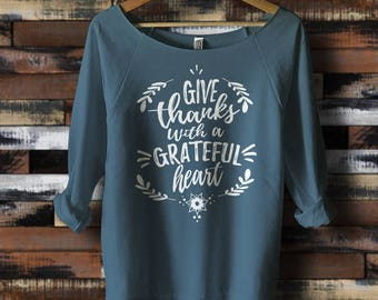 Thankful Shirt, Thanksgiving Shirt, Give thanks with a grateful heart, Grateful Thankful Blessed, 3/4 length sleeve, off the shoulder top