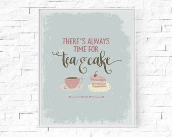 "Printable There's Always Time For Tea and Cake - Food and Drink Print - Kitchen Print -  Digital Poster - Instant Download - 8""x10"" and A4."
