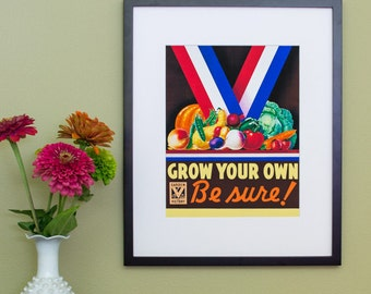 Grow Your Own - Be Sure! Victory Garden Poster - Vintage Poster Reproduction