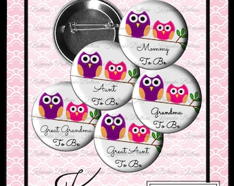 """2.25"""" Owls Shower Buttons, Mommy To Be, Grandma To Be, Aunt To Be, Baby Owls, Baby Shower Pins, Owl Party Pins, Pin Back Button, Keepsake"""