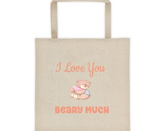 I Love You Beary Much Teddy Bear Valentine's Day Tote Bag