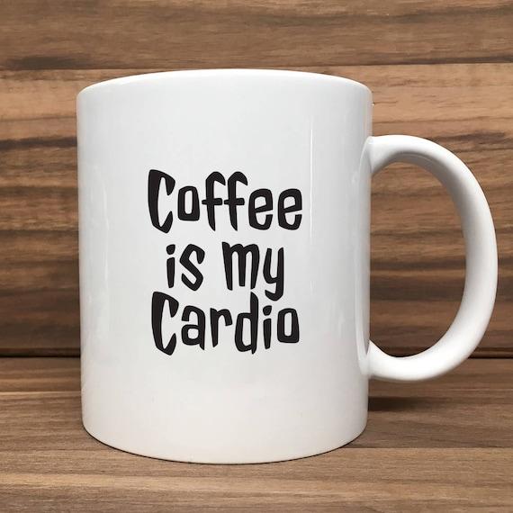 Coffee Mug - Coffee is my Cardio - Double Sided Printing 11 oz Mug