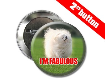 Im Fabulous Dog 2 inch Button