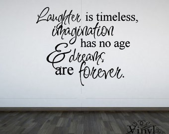 Laughter is timeless, imagination has no age and dreams are forever - Vinyl Wall Art