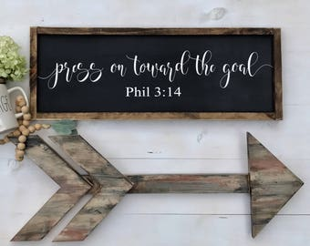 Press Toward The Goal | Farmhouse Sign |  Scripture Sign | Farmhouse Decor / Graduation Gift / Dorm Room Decor / Office Decor /