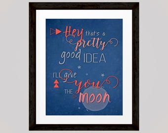 Hey, that's a pretty good idea, I'll give you the Moon Inspirational Quote, Printable Love Quote Wall Art, INSTANT DOWNLOAD
