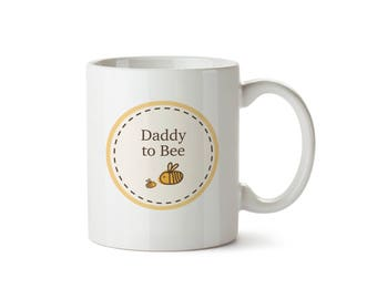 Daddy to Bumble Bee Baby Announcement Ceramic Mug Circle Design