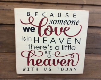 Because Someone we Love is in Heaven.. - Remembrance Sign | Country Sign | Primitive Sign | Home Decor | Rustic Sign