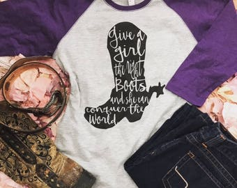 Give a girl the right boots and she can conquer the world - cowgirl, toddler, baby raglan baseball Tshirt