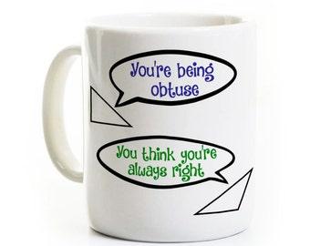 Funny Geometry Mug - Student Graduate Mathemetician - Geek Math Teacher Coffee Mug - Obtuse Right Triangle