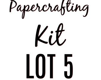 Papercrafting Kit Lot 5