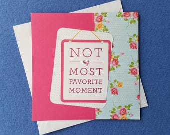 Not My Most Favorite Moment Square Greeting Card - pink and light blue handmade blank card, square card
