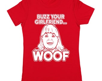 Buzz Your Girlfriend Woof Home Alone Filthy Animal Movie Women's Jr Fit T-Shirt DT1632