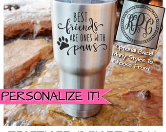 YETI or RTIC Engraved Tumbler, Paws, Man's Best Friend, Pet Lover Gifts, Best Friends Are Ones With Paws, Cat Lover Gifts, Dog Lover Gifts
