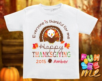 Happy Thanksgiving - Everyone is Thankful for me - Personalized with Name & Year - Tee / Boys / Girls / Infant / Toddler / Youth sizes