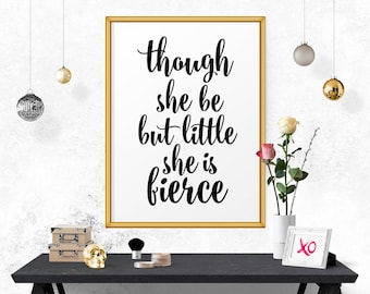 Inspirational Poster, Though She Be But Little She Is Fierce, Printable Wall Art, Typography Poster, Motivational Print, Instant Download