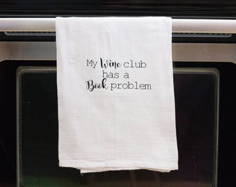 Funny kitchen towel, funny dish towel, funny tea towel, flour sack towel, kitchen gift, funny kitchen decor,  wine club has a book problem