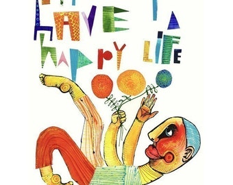 Archival print, 8.5 x 11 The way to have a happy life
