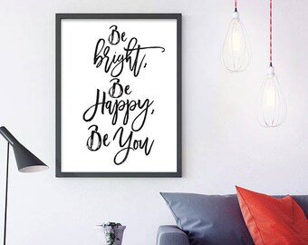 Be bright, Be Happy, Be You -  Inspirational Print, Wall Art, be happy be bright, nursery wall art, kids room decor, Inspirational Art