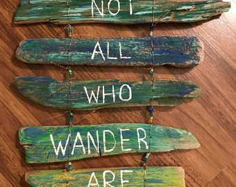 Not All Who Wonder Are Lost  - Driftwood Sign