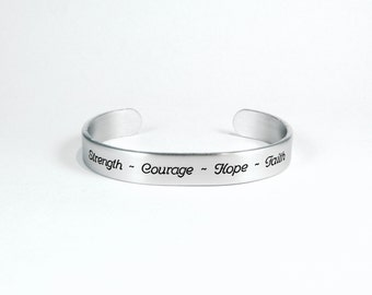 "Encouragement Gift / Inspirational Jewelry Gift / Motivational Gift / Recovery Gift - Strength ~ Courage ~ Hope ~ Faith - 3/8"" message cuff"