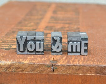 You & Me - Vintage letterpress metal type - Valentine's day gift - wedding, anniversary, love, girlfriend, boyfriend, industrial TS1021
