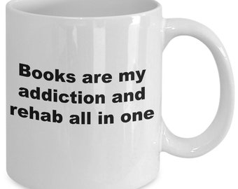 Books are my addiction and rehab all in one mug