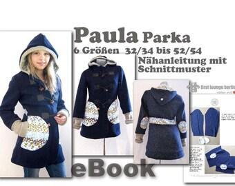 Paula *** Ebook Kapuzen Parka Duffle-Coat Mantel mit Kapuze in 6 Größen XS-XXXL Nähanleitung m. Schnittmuster firstloungeberlin Damen Frauen